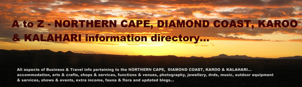 NORTHERN CAPE A-Z info direc  – DIAMOND COAST, WEST COAST, KAROO  & KALAHARI  information directory……